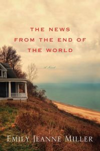 The News from the End of the World by Emily Jeanne Miller