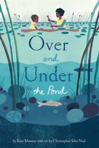 Over and Under the Pond by Kate Messner and Christopher Silas Neal
