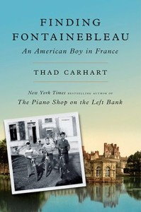 Finding Fountainebleau by Thad Carhart
