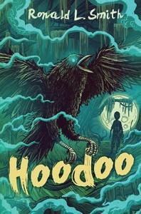 Hoodoo by Ronald L. Smith