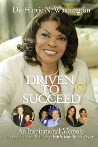 Driven to Succeed by Dr. Hattie N. Washington