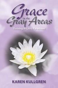 Grace in the Gray Areas by Karen Kullgren