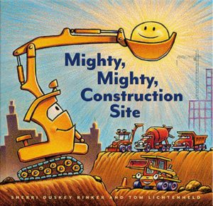 Mighty Mighty Construction Site by Tom Lichtenheld