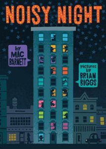 Noisy Night by Mac Barnett and Brian Biggs