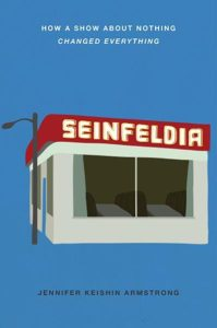 Seinfeldia by Jennifer Armstrong