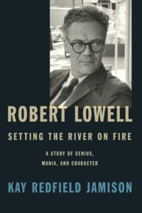 Robert Lowell by Kay Redfield Jamison