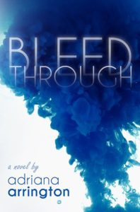 Bleed Through by Adriana Arrington