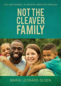 Not the Cleaver Family by Maria Leonard Olsen